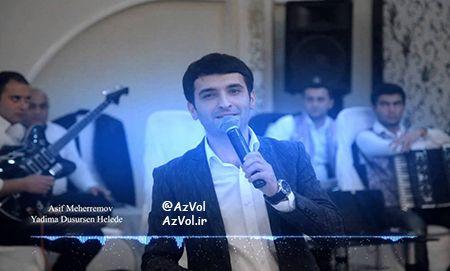 دانلود آهنگ آذربایجانی Asif Meherremov به نام Yadima Dusursen helede